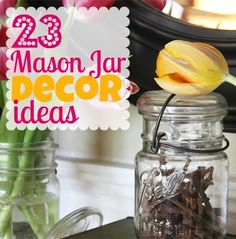 mason jar decor ideas - I'm always looking for ways to organize with these too! Great ideas to use for decorating!!