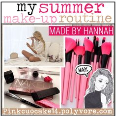 My Summer Make-Up Routine by pinkcupcake14 on Polyvore featuring polyvore, art, pinktips and thickhairproblems