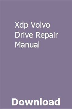 Xdp Volvo Drive Repair Manual pdf download full online