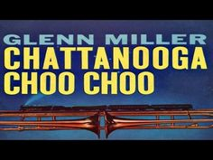 Glenn Miller And His Orchestra - Chattanooga Choo Choo