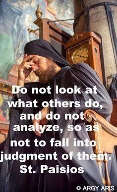 Do not look at what others do and do not analyse, so as not to fall into judgement of them. Catholic Quotes, Catholic Prayers, Catholic Saints, Religious Quotes, Spiritual Quotes, Christian Faith, Christian Quotes, Bible Quotes, Bible Verses