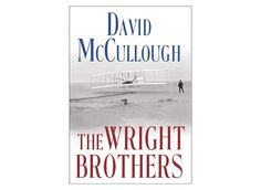 Currently the #1 title on The New York Times non-fiction bestseller list, this book (written by two-time Pulitzer Prize winner David McCullough) tells the story of the two brothers who changed the world by inventing flight.