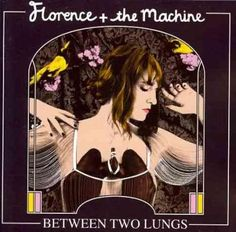 Florence & The Machine - Between Two Lungs