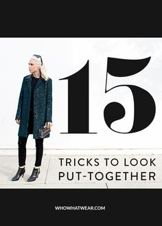 15 go-to styling techniques for an easy yet completely polished look from some of our favorite bloggers.