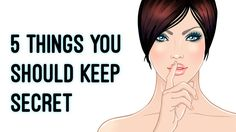 There are certain things you should keep to yourself...these 5 should never be told to anyone...