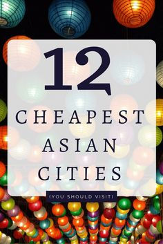 Looking to Travel to Asia? Check out this 12 Cheapest Asian Cities that you…