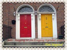 """#Entscheidung #Zitat #Chance #Leben #Tom Stoppard  #Tür #Ausgang und Eingang  Hab keine Angst! Wenn Du Dich im ersten Moment für die """"falsche Tür""""entscheidest, kann es sein, dassgenau sie Dich auf den richtigen Weg führt! Welche """"falschen"""" Entscheidungen haben Dich in Deinem Leben schon auf einen """"richtigen"""" Weg gebracht? Danke für Deine Erfahrungen!"""