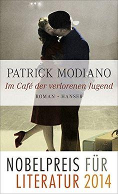 Im Café der verlorenen Jugend: Amazon.de: Patrick Modiano, Elisabeth Edl: Bücher