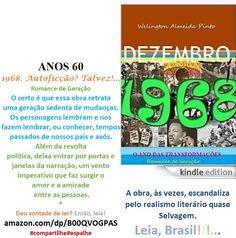 Free/Baixe gratis DEZEMBRO DE 1968/ Romance de Geração/Welington Almeida Pinto: amazon.com/dp/B00QVOGPAS  REALISMO MÁGICO DA LITERATURA BRASILEIRA  1968 - O ano das transformações Estudo histórico-literário   A narrativa aborda a vida de um Jornalista/Escritor, solteiro, que encarava as mudanças de comportamento com muito entusiasmo, e de uma Professora de Literatura, casada, que sentia certa angústia com a efervescência dos tempos modernos. Parte da história se desenvolve numa noite de…