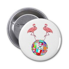 sold 200 of these pink flamingo world domination buttons