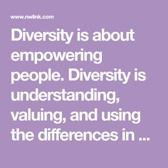 Diversity is about empowering people. Diversity is understanding, valuing, and using the differences in every person. Inclusion is creating an atmosphere in which all people feel valued and respected. Human Bingo, Diversity, Leadership, Feelings, People, People Illustration
