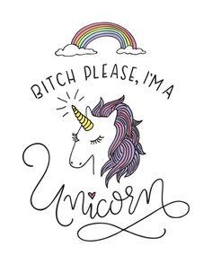 Bitch Please, I'm a Unicorn Art Print by KV Lettering & Design