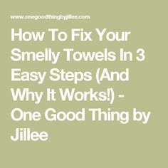 How To Fix Your Smelly Towels In 3 Easy Steps (And Why It Works!) - One Good Thing by Jillee