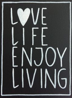 Love Life Enjoy Living