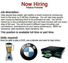 """Want to work from home? Would you like to get paid to PARTY? All you have to do is press """"blend"""" on your blender, press """"play"""" on your DVD player and get paid every Monday and a bonus cheque every Month. Check out my website http://pfryer.myvi.net"""