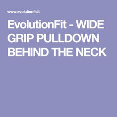 EvolutionFit - WIDE GRIP PULLDOWN BEHIND THE NECK