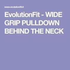EvolutionFit - WIDE GRIP PULLDOWN BEHIND THE NECK