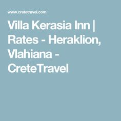Villa Kerasia Inn | Rates - Heraklion, Vlahiana - CreteTravel