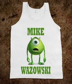"""And what's your name?   """"Mike Wazowski!"""""""