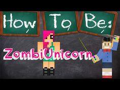 How To Be ZombiUnicorn - YouTube