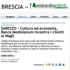 Citati anche su Lombardia news  http://www.lombardianews.it/brescia/articolo/sarezzo-cultura-ed-economia-banca-mediolanum-incontra-clienti-ai-magli-337957.html