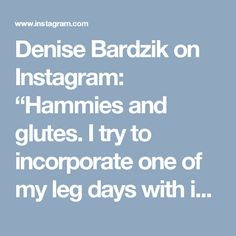 "Denise Bardzik on Instagram: ""Hammies and glutes. I try to incorporate one of my leg days with isolation work. First exercise hamstring curl 20 right into a donkey kick…"""