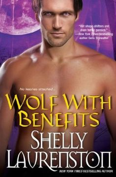 Wolf With Benefits by Shelly Laurenston Although LOL funny and a great read, Spice thought the romance fell a little flat.