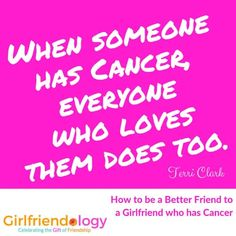 How to be a better friend to a girlfriend with cancer - girlfriend advice on being there for a woman with cancer Hope For Love Quotes, Famous Friendship Quotes, Supportive Friends, Cancer Fighting Foods, Girlfriend Quotes, Inspirational Quotes For Women, Kindness Quotes, What Inspires You, Instagram Quotes
