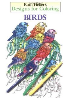 Designs for Coloring: Birds by Ruth Heller, http://www.amazon.com/dp/0448031507/ref=cm_sw_r_pi_dp_7C-Wqb0QKEWHF