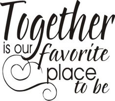 Together is our favorite place to be (printable)