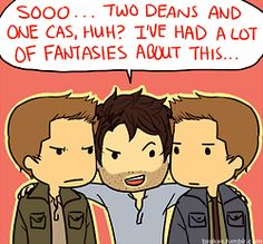 Me too, future Cas. Me too.... And I've read some fanfiction about it too.
