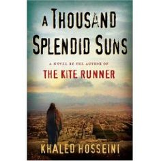 1000 Splendid Suns reflects the violence and hope of Aghanistan from a woman's point of view. The prose is poignantly and beautifully expressive, poetic in ways that touch the heart and the spirit. Khladed Hosseini, author of Kite Runner, captures war and personal conflict in ways that make history and news intimately personal. One of the best books I have read this year.