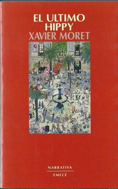 El último hippy, de Xavier Moret (Emecé)