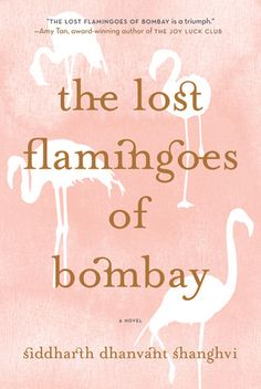 The Lost Flamigoes of Bombay  - Siddharth Dhanvant Shanghvi