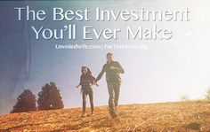 7 Ways to Invest in Your Marriage - for the family