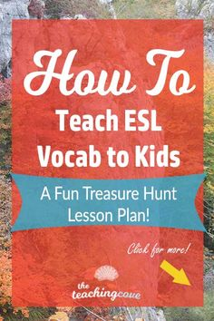 Want to teach ESL vocabulary to kids? Looking for vocabulary for kids and ways to make your lesson plans fun? Take a look at this vocabulary lesson plan with a treasure hunt game! Your ESL kids and beginner adults will love it. Join The Teaching Cove for FREE English teaching printables updated monthly, too! https://www.teachingcove.com