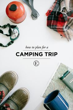 How to Plan for A Camping Trip #theeverygirl
