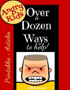Angry Kids: Over a Dozen Ways to Help. Articles and #Printables for #parenting #schoolcounseling and MORE!