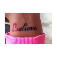 Believe tattoo I want, I would just change the pink B to teal for PCOS Awareness