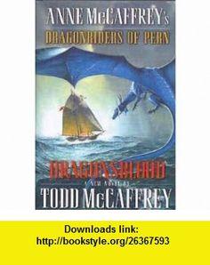 Dragonsblood (Signed) Todd With Anne McCaffrey McCaffrey, Les Edwards ,   ,  , ASIN: B005KE30SK , tutorials , pdf , ebook , torrent , downloads , rapidshare , filesonic , hotfile , megaupload , fileserve