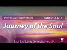 Journey of the Soul Boston Event with Dr. Brian Weiss & John Holland: