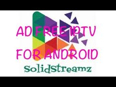 Ad Free Iptv Apk For Android SolidStreamz November 9th 2017