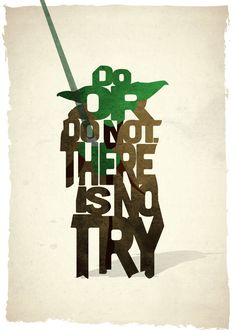 Yoda - English designer Pete Ware has got the perfect set of typographical prints for cinephiles who love to quote their favorite movies. Attend special advance movie screenings for free at txtMovieClub.com #movies #poster