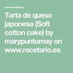 Tarta de queso japonesa (Soft cotton cake) by marypuntomay  on www.recetario.es