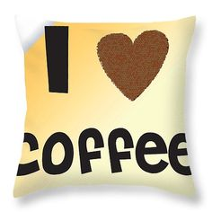 I Love Coffee Throw Pillow for Sale by Alex Art and Photo I Love Coffee, Pillow Sale, Poplin Fabric, Drink Sleeves, Fine Art America, Throw Pillows, My Love, Prints, Toss Pillows