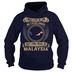 I May Live In the Netherlands But I Was Made In Malaysia - #funny t shirts…
