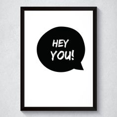 Quadro Decorativo Hey You