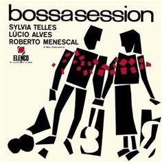 Sylvia Telles, Lúcio Alves & Roberto Menescal - Bossa Session (1964)
