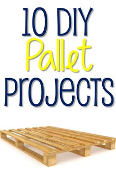 10 DIY Pallet Projects