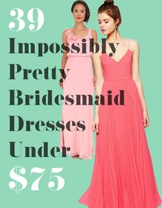 39 Impossibly Pretty Bridesmaid Dresses Under $75